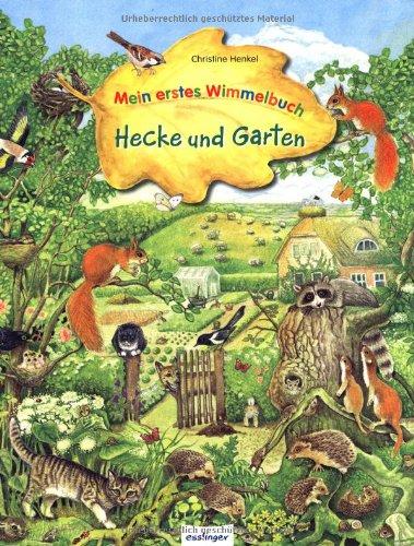 Mein erstes Wimmelbuch - Hecke und Garten von Christine Henkel