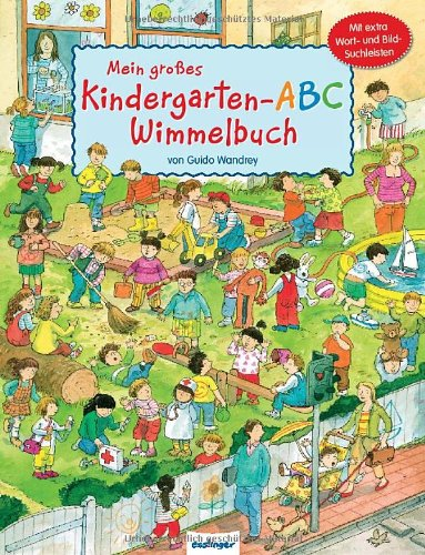 Mein großes Kindergarten-ABC-Wimmelbuch von Guido Wandrey