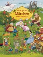 Mein großes Märchenwimmelbuch von Carloin Görtler