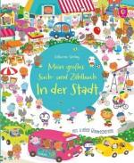 Mein großes Such- und Zählbuch. In der Stadt - von Hazel Maskell und Sigrid Martinez