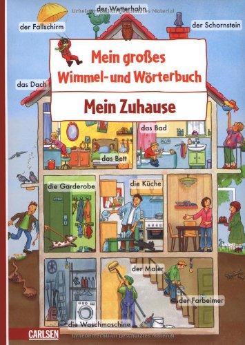 Mein großes Wimmel- und Wörterbuch, Band 2 - Mein Zuhause - von Sandra Ladwig und Christine Kleicke