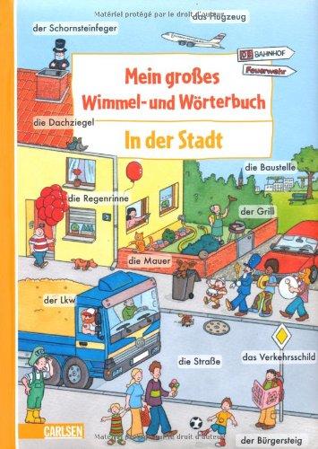 Mein großes Wimmel- und Wörterbuch, Band 3, In der Stadt - von Sandra Ladwig und Sebastian Coenen