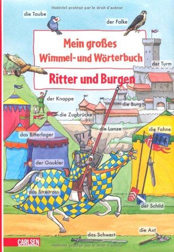 Mein großes Wimmel- und Wörterbuch, Band 5 - Ritter und Burgen - von Frederike Rave und Monika Wittmann