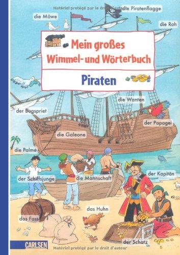 Mein großes Wimmel- und Wörterbuch, Band 8, Piraten - von Monika Wittmann und Astrid Vohwinkel