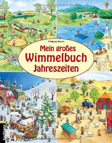 Mein großes Wimmelbuch Jahreszeiten von Wolfgang Slawski