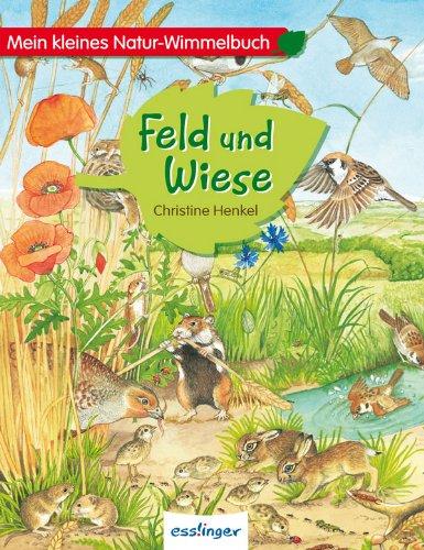 Mein kleines Natur-Wimmelbuch – Feld und Wiese Mini - von Christine Henkel
