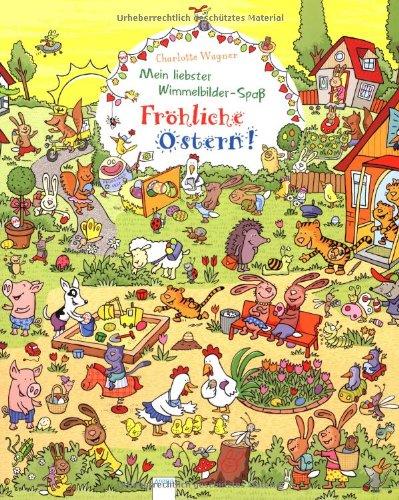 Mein liebster Wimmelbilder-Spaß. Fröhliche Ostern von Charlotte Wagner
