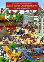 Meine Kölner Stadtgeschichte. Bachems Wimmelbilder von Andreas Ganther