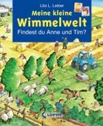 Meine kleine Wimmelwelt. Findest du Anne und Tim - von Lila L. Leiber