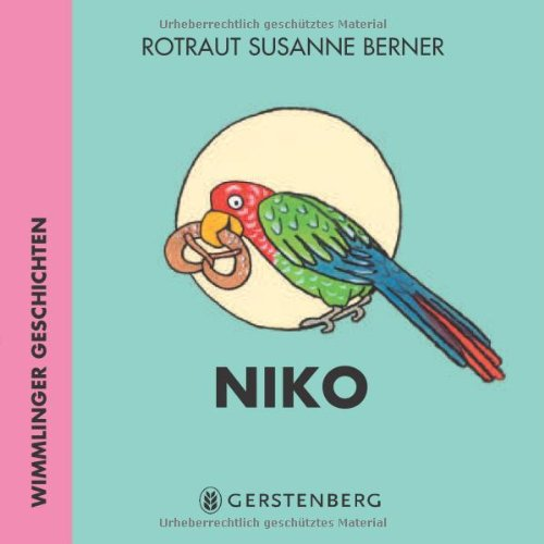 Niko. Wimmlinger Geschichten von Rotratu Susanne Berner