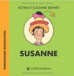 Susanne - Wimmlinger Geschichten - von Rotraut Susanne Berner