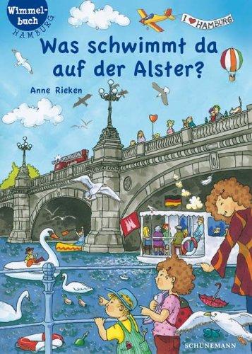 Was schwimmt da auf der Alster - Hamburg-Wimmelbuch - von Anne Rieken