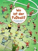 Wimmel-Guckloch-Buch. Wo ist der Fußball von Wilfried Gebhard