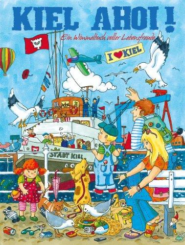 Wimmelbuch 'Kiel Ahoi' - Ein Wimmelbuch voller Lebensfreude
