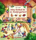 Wimmelbuch - Was findest du im Kindergarten - von Lila L. Leiber
