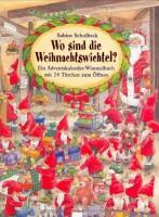Wo sind die Weihnachtswichtel - Mein großes Adventskalender-Wimmelbuch mit 24 Türchen - von Sabine Scholbeck