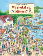 Wo steckst du, Mäxchen von Sabine Scholbeck