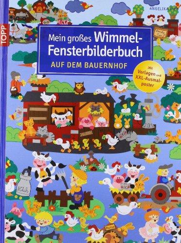 Mein großes Wimmel-Fensterbilderbuch - Auf dem Bauernhof - von Angelika Kipp