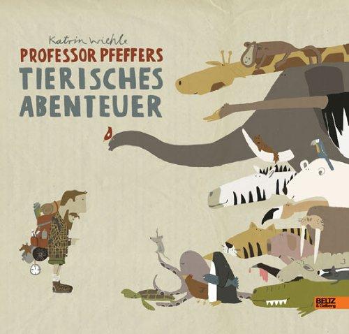 Professor Pfeffers tierisches Abenteuer. Ein Schau- und Suchbuch von Katrin Wiehle