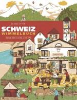 Schweiz Wimmelbuch. Reise über Berg und Tal von Andrea Peter