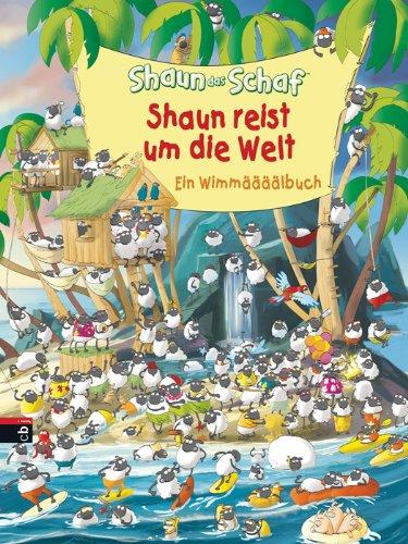 Shaun das Schaf – Shaun reist um die Welt. Ein Wimmelbuch