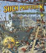 Such Professor M. - Die verschwundenen Kinder - von Sören Tomas und Karsten Mungo Madsen