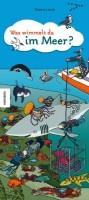 Was wimmelt da im Meer. Ein Wimmelbuch ab 3 Jahren