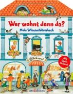Wer wohnt denn da – Mein Wimmelbilderbuch - von Ulla Bartl