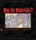 Wo ist Dracula - Das außergewöhnliche Wimmelbuch - von Rolf Bunse