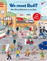 Wo rennt Rudi. Mein Wimmelbilderbuch von der Stadt von Thorsten Saleina