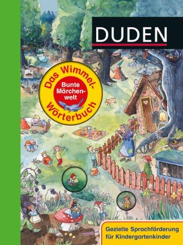 Duden – Das Wimmel-Wörterbuch – Bunte Märchenwelt - von Stefanie Scharnberg