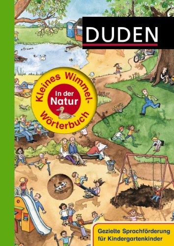 Duden – Kleines Wimmel-Wörterbuch – In der Natur - Sprachförderung für Kindergartenkinder - von Stefanie Scharnberg