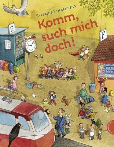 Komm, such mich doch - Wimmelbuch von Stefanie Scharnberg