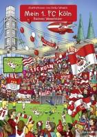 Mein 1. FC Köln - Bachems Wimmelbilder - von Heiko Wrusch