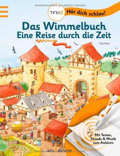 TING – Das Wimmelbuch - Eine Reise durch die Zeit - von Ulla Bartl