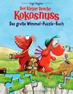 Der kleine Drache Kokosnuss – Das große Wimmelbuch-Puzzle: Mit 5 Puzzleseiten