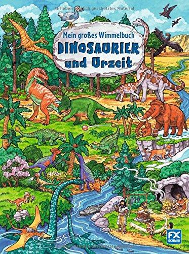 Mein großes Wimmelbuch Dinosaurier und Urzeit