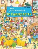 Mein kleines Wimmelbuch: Im Kindergarten von Guido Wandrey