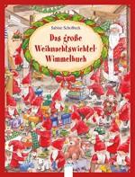 Das große Weihnachtswichtel-Wimmelbuch von Sabine Scholbeck