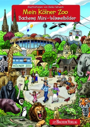 Wimmelbuch – Mein Kölner Zoo: Bachems Mini-Wimmelbilder von Heiko Wrusch