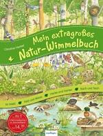 Mein extragroßes Natur-Wimmelbuch von Christine Henkel