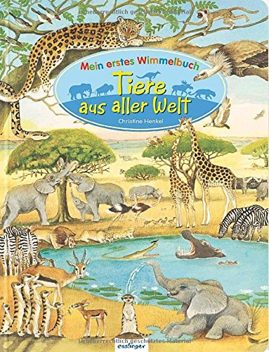 Mein erstes Wimmelbuch – Tiere aus aller Welt von Christine Henkel