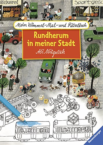 Mein Wimmel-Mal- und Rätselbuch Ali Mitgutsch - Rundherum in meiner Stadt