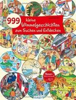 999 kleine Wimmelgeschichten zum Suchen und Entdecken von Guido Wandrey