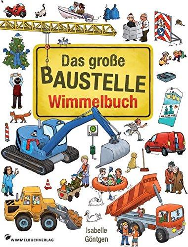 Das große Baustelle Wimmelbuch von Isabelle Göntgen