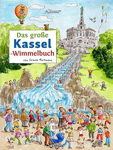 Das große KASSEL-Wimmelbuch von Carmen Hochmann
