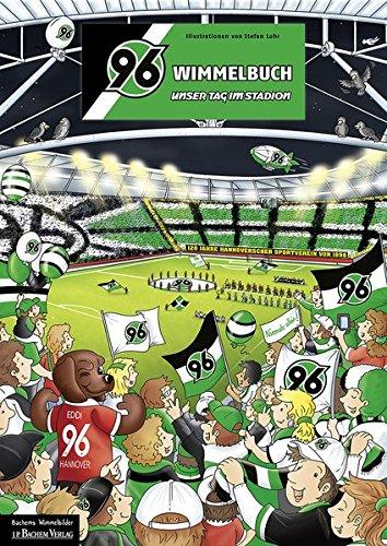 Hannover 96-Wimmelbuch - Unser Tag im Stadion - von Stefan Loh