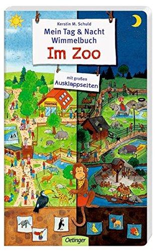 Mein Tag & Nacht Wimmelbuch - Im Zoo - Kerstin Schuld