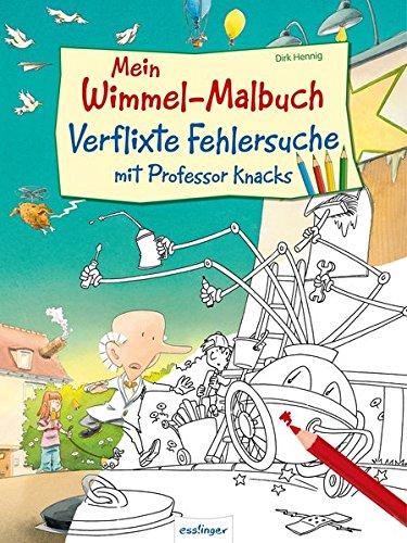 Mein Wimmel-Malbuch – Verflixte Fehlersuche mit Professor Knacks - Dirk Hennig
