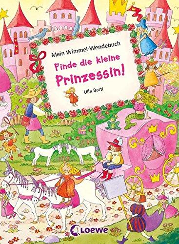 Mein Wimmel-Wendebuch - Finde die kleine Prinzessin - Finde das kleine Einhorn - Ulla Bartl